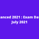 JEE-Advanced 2021 : Exam Date – 3rd July 2021
